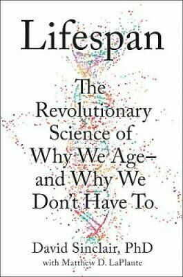 Lifespan Why We Age - and Why We Don't Have to by David Sinclair 9780008353742