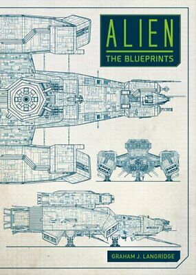 Alien: The Blueprints by Graham Langridge 9781785654954 | Brand New