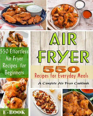 Air Fryer Cookbook- 550 Recipes for Everyday Meals - (ËBooks ᑭ.ᗪ.ᖴ)
