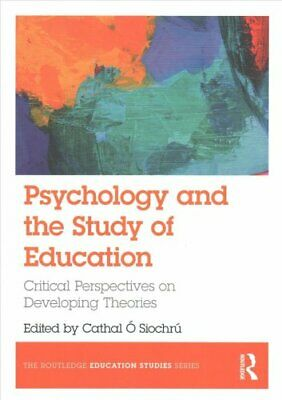 Psychology and the Study of Education Critical Perspectives on ... 9781138237650