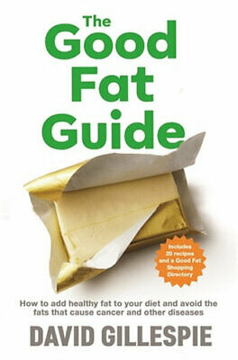 NEW The Good Fat Guide By David Gillespie Paperback Free Shipping
