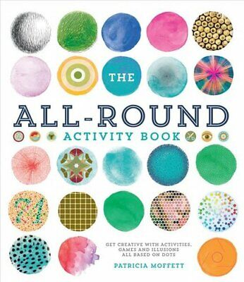 The All-Round Activity Book Get creative with activities, games... 9781787391116