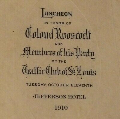 Colonel Roosevelt Party 1910 Menu Jefferson Hotel St Louis Missouri