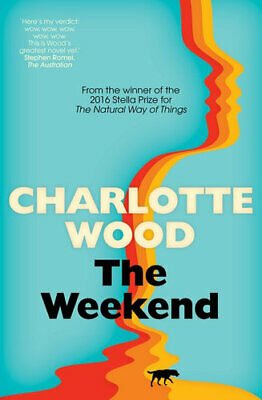 NEW The Weekend By Charlotte Wood Paperback Free Shipping