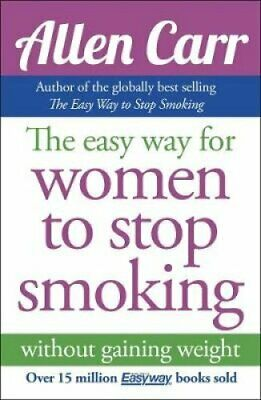 The Easy Way for Women to Stop Smoking by Allen Carr 9781848374645 | Brand New