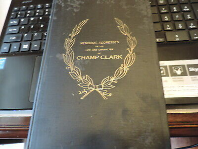 1922 Speaker of the House Champ Clark Memorial Addresses Bowling Green Mo Book