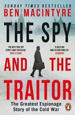 The Spy and the Traitor The Greatest Espionage Story of the Col... 9780241972137