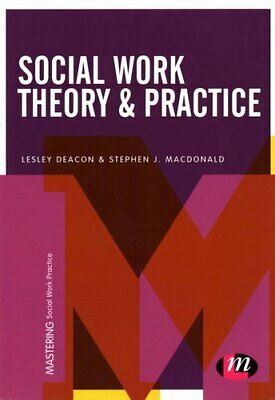 Social Work Theory and Practice by Lesley Deacon 9781473958708   Brand New