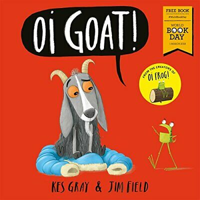 Oi Goat!: World Book Day 2018 (Oi Frog and Friends), Gray, Kes, Used; Good Book