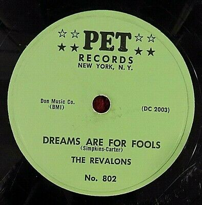 THE REVALONS - 78 - Dreams Are For Fools / This Is The Moment - Pet 802