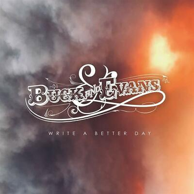 Buck and Evans - Write A Better Day CD ALBUM  NEW(15THNOV)