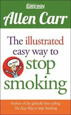 The Illustrated Easy Way to Stop Smoking by Allen Carr 9781848379305 | Brand New