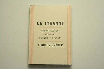 On Tyranny: Twenty Lessons from the Twentieth Century by Snyder, Timothy. 1st ed