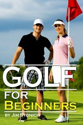 Golf For Beginners: Learn How to Play Golf, the Rules of Golf, and Other Golf