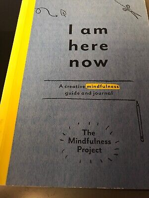 I Am Here Now: A Creative Mindfulness Guide and Journal by The Mindfulness...