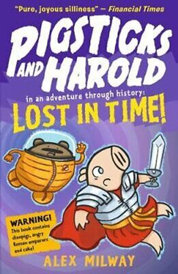 Pigsticks and Harold Lost in Time! by Alex Milway 9781406379747 | Brand New