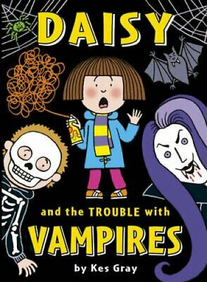 Daisy and the Trouble with Vampires by Kes Gray 9781782956082 | Brand New