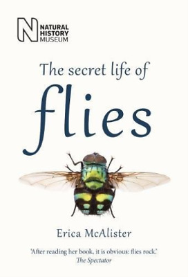 Erica Mcalister-Secret Life Of Flies BOOK NEW