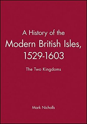 History of the British Isles: The Two Kingdoms (A... by Nicholls, Mark Paperback