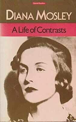 A Life of Contrasts by Mosley, Diana Paperback Book The Cheap Fast Free Post