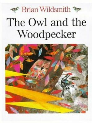 The Owl and the Woodpecker by Wildsmith, Brian Paperback Book The Cheap Fast