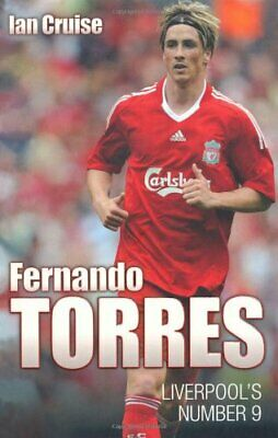 Fernando Torres: Liverpool's Number 9 by Cruise, Ian Paperback Book The Cheap