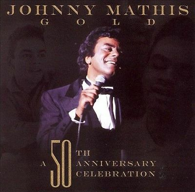 Johnny Mathis Gold A 50th Anniversary Celebration CD  SEALED - Brand NEW