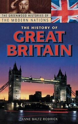 The History of Great Britain (Greenwood Histories of the Modern Nations) By Ann