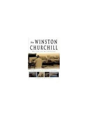 Sir Winston Churchill: His Life and His Paintings by Churchill, Minnie Hardback
