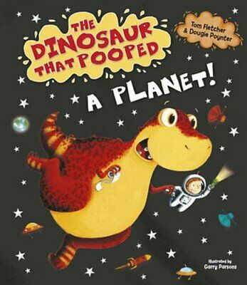 The Dinosaur That Pooped A Planet! by Tom Fletcher 9781782957522 | Brand New
