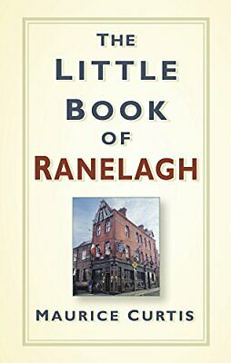 The Little Book of Ranelagh by Maurice Curtis Book The Cheap Fast Free Post