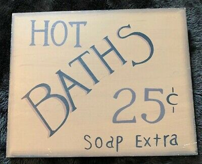 Bathroom Sign - Hot Baths 25 Cents Soap Extra - Rustic - Country