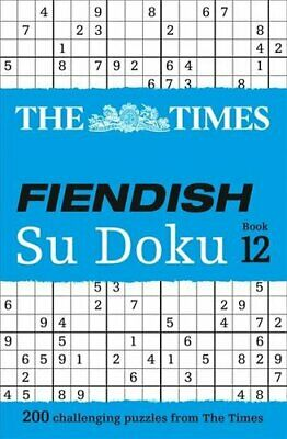 The Times Fiendish Su Doku Book 12 200 Challenging Puzzles from... 9780008285463