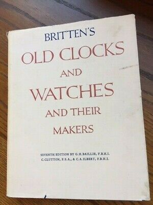 Britten's Old Clocks and Watches and Their Makers (Hardcover, 1956)