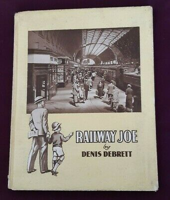 Railway Joe by Denis Debrett 1st Ed 1936 GWR photographs scarce publication