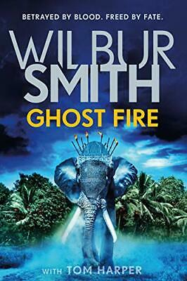 Ghost Fire: The Courtney Series (Courtneys 17) By Wilbur Smith, Tom Harper