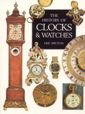 The Illustrated History Of Clocks and Watches, Bruton, Eric, Used; Good Book