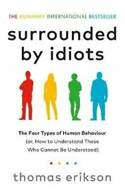 Surrounded by Idiots The Four Types of Human Behaviour (or, How... 9781785042188