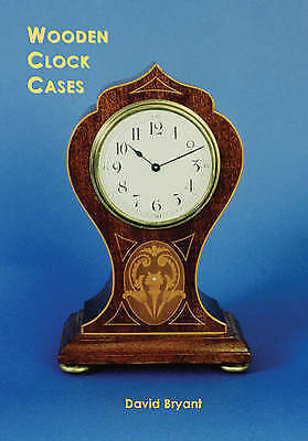 Wooden Clock Cases by Bryant, David (Paperback book, 2008)