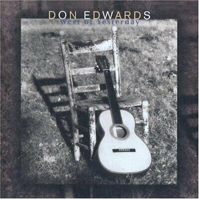 Edwards, Don - West Of Yesterday - Edwards, Don CD 5IVG The Cheap Fast Free Post