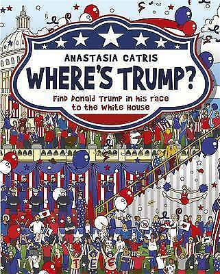 Where's Trump?. Find Donald Trump in his race to the White House by Catris, Anas