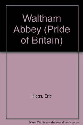 Waltham Abbey (Pride of Britain) by Higgs, Eric Paperback Book The Fast Free