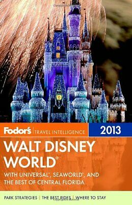 Fodor's Walt Disney World 2013 (Fodor's Walt Disney World with Universal Orland
