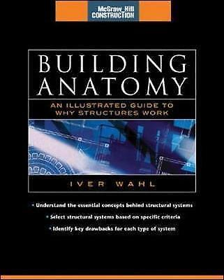 Building Anatomy (McGraw-Hill Construction Series). An Illustrated Guide to How
