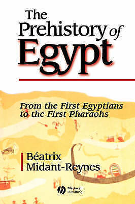 The Prehistory of Egypt. From the First Egyptians to the First Pharaohs by Midan
