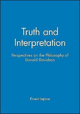 Truth and Interpretation. Perspectives on the Philosophy of Donald Davidson by L