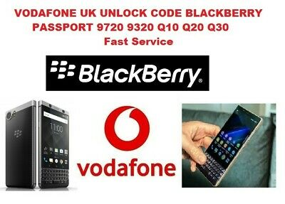 VODAFONE UK UNLOCK CODE BLACKBERRY PASSPORT 9720 9320 Q10 Q20 Q30  Fast Service