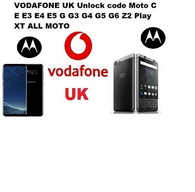 VODAFONE UK Unlock code Moto C E E3 E4 E5 G G3 G4 G5 G6 Z2 Play XT ALL MOTO