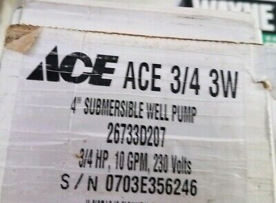 """ACE 4"""" Submersible Deep Well Pump 3/4hp, 10gpm, 230v, 3 wire, new in box"""