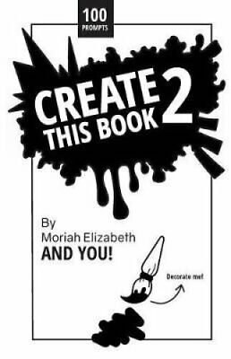 Create This Book 2 by Moriah Elizabeth 9780692168721 | Brand New